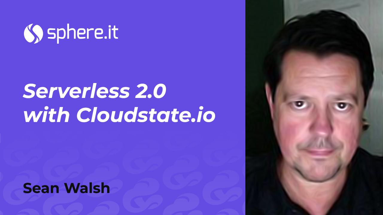 Serverless 2.0 with Cloudstate.io